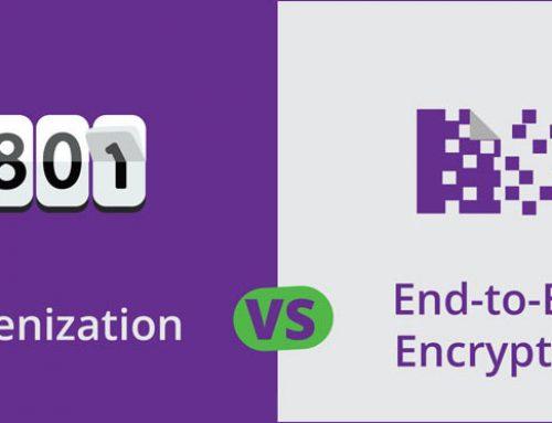 Tokenization VS End-to-End Encryption